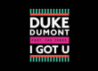 Duke Dumont – I Got You (feat. Jax Jones)